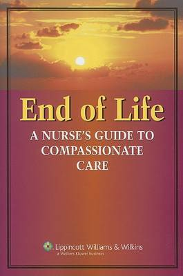 End-of-Life Care: A Nurse's Guide to Compassionate Care (Paperback)