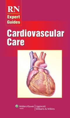 RN Expert Guides: Cardiovascular Care - RN Expert Guides (Paperback)