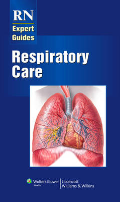 RN Expert Guides: Respiratory Care - RN Expert Guides (Paperback)