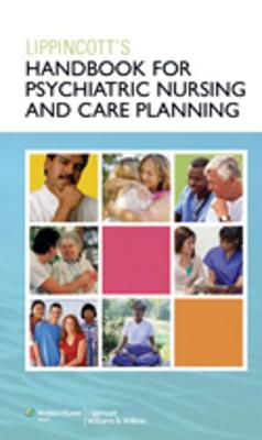 Lippincott Handbook for Psychiatric Nursing and Care Planning (Spiral bound)