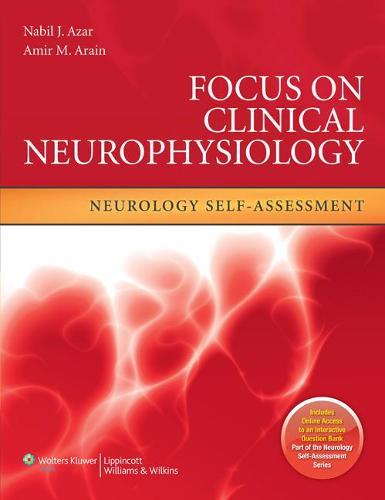 Focus on Clinical Neurophysiology: Neurology Self-Assessment - Neurology Self-Assessment Series (Paperback)