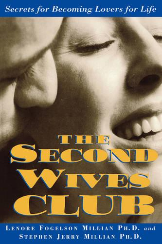 The Second Wives' Club: Secrets for Becoming Lovers for Life (Paperback)