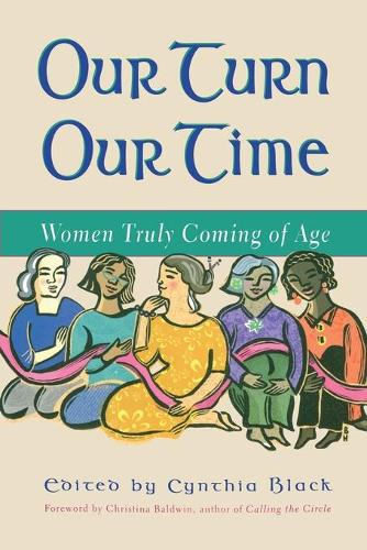 Our Turn Our Time: Women Truly Coming of Age (Paperback)