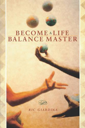 Become A Life Balance Master (Paperback)