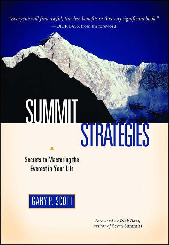 Summit Strategies: Secrets To Mastering The Everest In Your Life (Paperback)