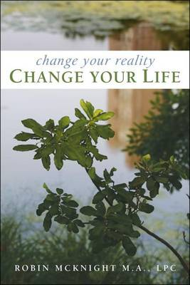 Change Your Reality, Change Your Life (Paperback)