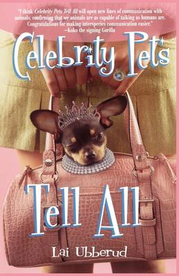 Celebrity Pets Tell All (Paperback)