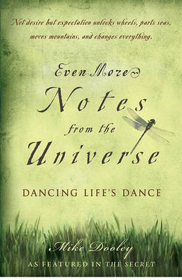 Even More Notes from the Universe: Dancing Life's Dance (Paperback)