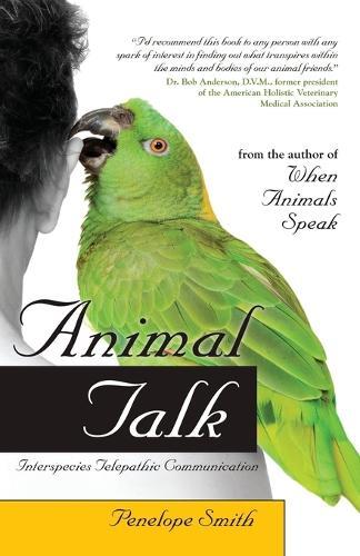 Animal Talk: Interspecies Telepathic Communication (Paperback)