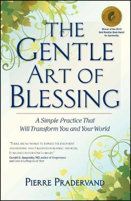 The Gentle Art of Blessing: A Simple Practice That Will Transform You and Your World (Paperback)