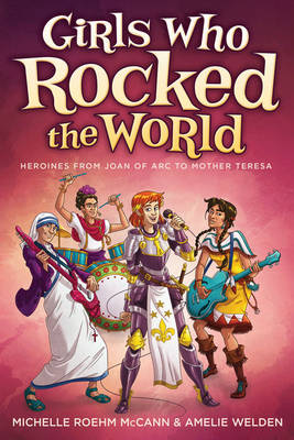 Girls Who Rocked the World 2: Heroines from Joan of ARC to Mother Teresa (Paperback)