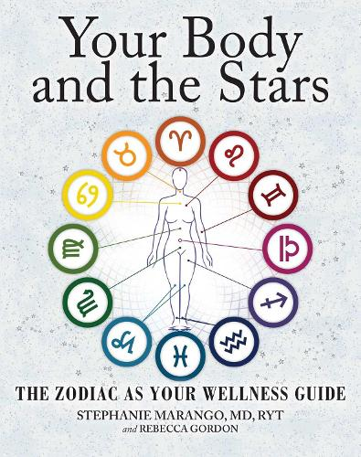 Your Body and the Stars: The Zodiac As Your Wellness Guide (Paperback)