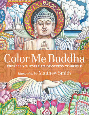 Color Me Buddha: Express Yourself to De-Stress Yourself (Paperback)
