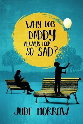 Why Does Daddy Always Look So Sad?: A Memoir (Paperback)
