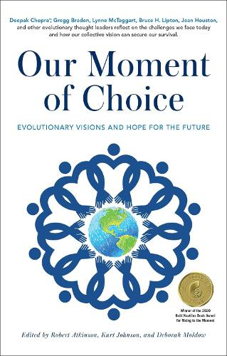 Our Moment of Choice: Evolutionary Visions and Hope for the Future (Hardback)