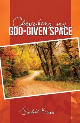 Cherish My God-Given Space (Paperback)