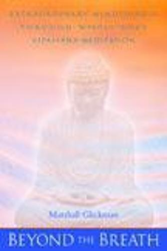Beyond the Breath: Extrordinary Mindfulness through Whole Body Vipassana Meditation (Paperback)