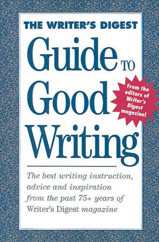 The Writer's Digest Guide to Good Writing (Paperback)
