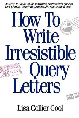 How to Write Irresistible Query Letters (Paperback)