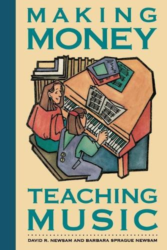 Making Money Teaching Music (Paperback)