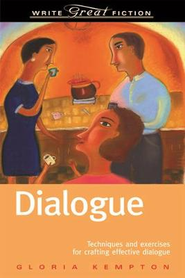 Dialogue: Techniques and Exercises for Crafting Effective Dialogue - Write Great Fiction (Paperback)