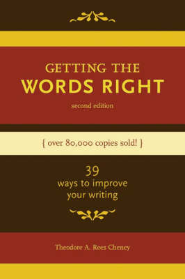 Getting the Words Right: 39 Ways to Improve Your Writing (Paperback)