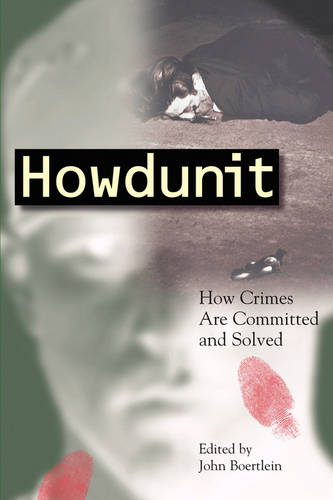 Howdunit: How Crimes Are Committed and Solved (Paperback)