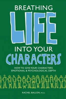 Breathing Life into Your Characters (Paperback)