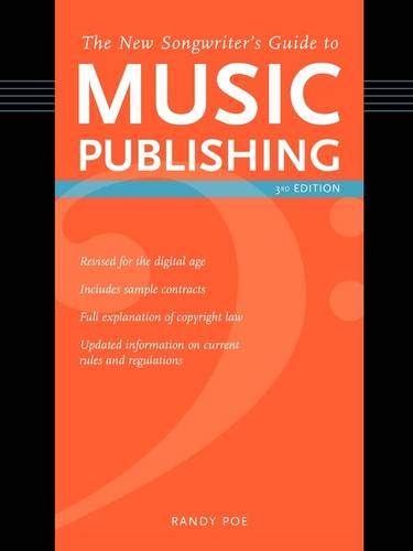 The New Songwriter's Guide to Music Publishing, 3rd Edition (Paperback)