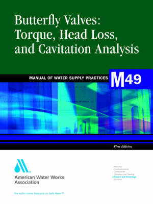 Butterfly Valves Torque Head Loss and Cavitation Analysis (M49) (Paperback)