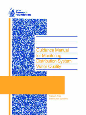Guidance Manual for Monitoring Distribution System Water Quality (Paperback)