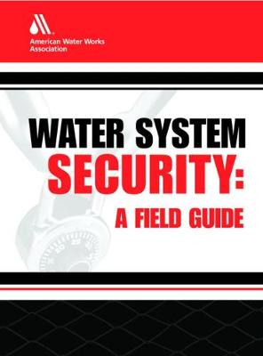 Water System Security: A Field Guide (Paperback)