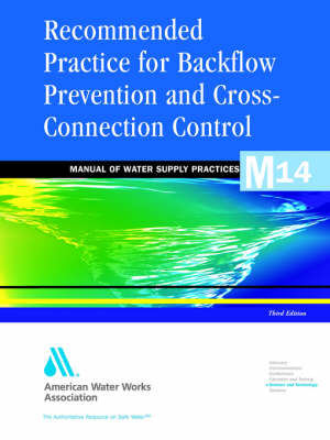 Recommended Practice for Backflow Prevention and Cross-Connection Control (M14) (Paperback)