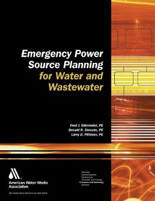 Emergency Power Source Planning for Water and Wastewater (Hardback)