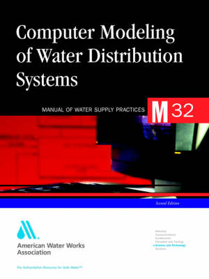 Computer Modeling of Water Distribution Systems (M32) (Paperback)