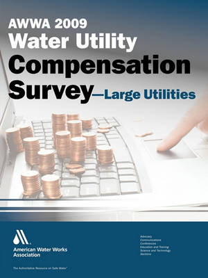 2009 Water Utility Compensation Survey - Large Utilities (Paperback)