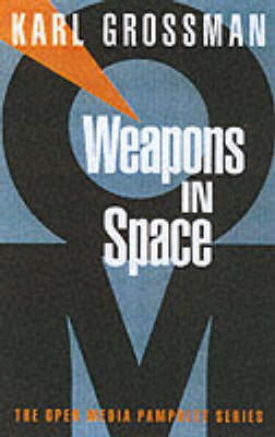 Weapons In Space: Open Media Series (Paperback)