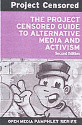 Project Censored Guide To Alternative Media & Activism (Paperback)