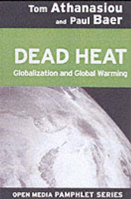 Dead Heat: Globalization and Global Warming (OMP) (Paperback)