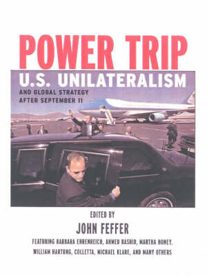 Power Trip: U.S. Unilateralism and Global Strategy After September 11 (Paperback)