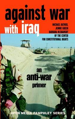 Against War With Iraq: An Anti-War Primer (Paperback)