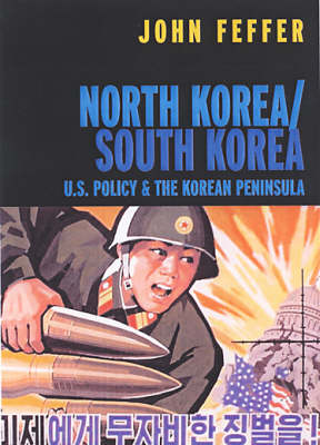 North Korea, South Korea: U.S. Policy and the Korean Peninsula (Paperback)