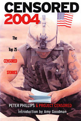 Censored 2004: The Top 25 Censored Stories (Paperback)