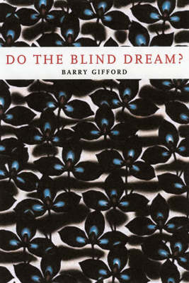 Do The Blind Dream?: New Novellas and Stories (Hardback)