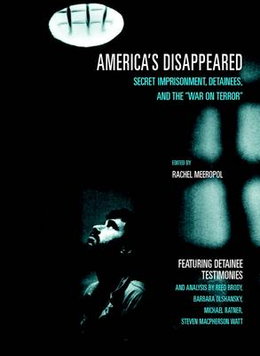 America's Disappeared: Secret Imprisonment, Detainees and the War on Terror (Paperback)