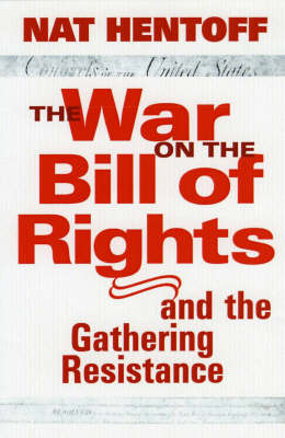 The War On The Bill Rights: And the Gathering Resistance (Paperback)