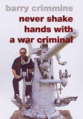 Never Shake Hands With A War Criminal (Hardback)