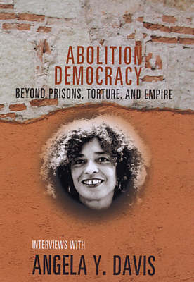 Abolition Democracy - Open Media Series: Beyond Empire, Prisons, and Torture (Paperback)