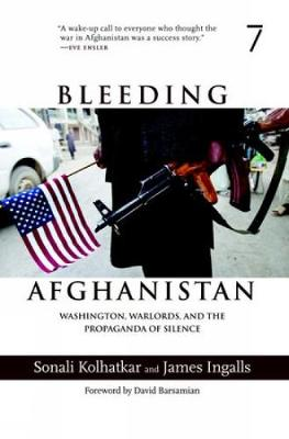 Bleeding Afghanistan: How the U.S. Destroyed a Country (Paperback)