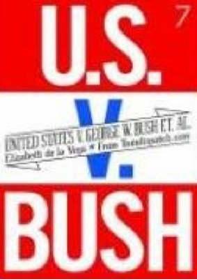 United States V. George W. Bush Et Al. (Paperback)